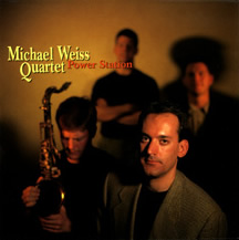 Michael Weiss Quartet: Power Station